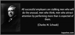 employers are stalking men who will do the unusual, men who think, men ...