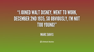joined Walt Disney, went to work, December 2nd 1935, so obviously, I ...