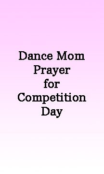 ... ://yourdailydance.com/a-dance-moms-prayer-for-competition-day/ Like