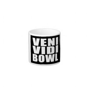 Funny Bowling Quotes Jokes : Veni Vidi Bowl Espresso Cup