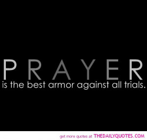 prayer-is-the-best-armor-quote-pic-god-religion-quotes-pictures-pics ...