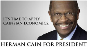 ... , Cain believes that President Obama is