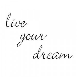 LIVE YOUR DREAM ELEGANT WALL QUOTE