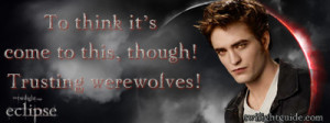Eclipse Quote Graphics » trusting-werewolves