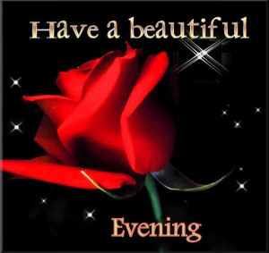 Have A Beautiful Evening