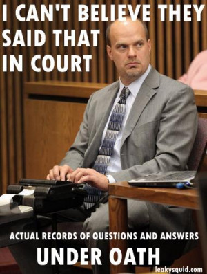 court+recorders+actual+things+that+were+said+in+court+verbatim.jpg
