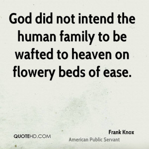 frank-knox-family-quotes-god-did-not-intend-the-human-family-to-be.jpg