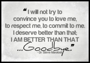 me to commit to me i deserve better than that i am better than that ...