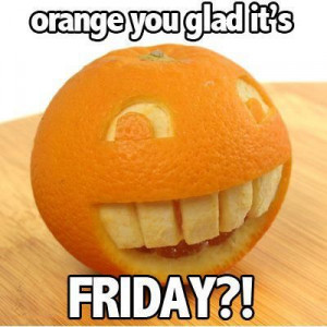 187548-Orange-Your-Glad-Its-Friday-.jpg