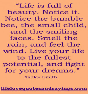 Life To The Fullest Quotes Of The Day: Life Is Full Of Beauty Quote ...