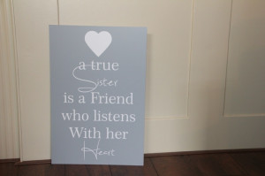True Sister Quotes Friend Who Listens With Her