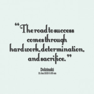 Quotes Picture: the road to success comes through hard work ...