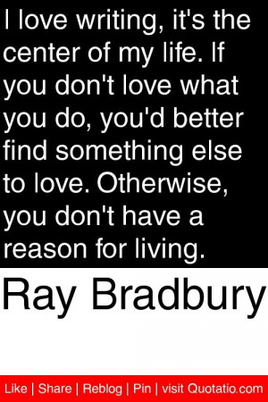 ... otherwise you don t have a reason for living # quotations # quotes