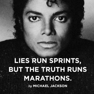 ... but the truth runs marathons.