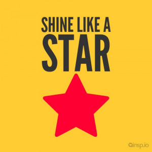 Shine like a star #quotes www.insp.io