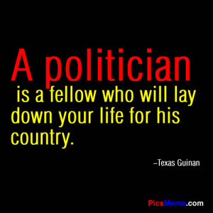 "... Fellow Who Will Lay Down Your Life For His Country "" Texas Guinan"