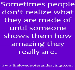 Amazing People Quotes Sometimes people don't realize