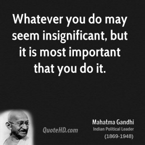 ... do may seem insignificant, but it is most important that you do it