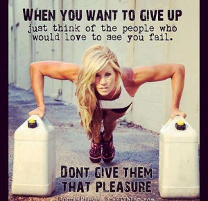 "Weight Loss Motivation: ""When you want to give up just think of the ..."