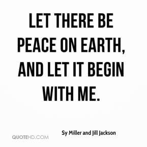 ... Jill Jackson - Let there be peace on earth, and let it begin with me