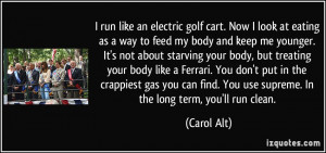 golf cart. Now I look at eating as a way to feed my body and keep me ...
