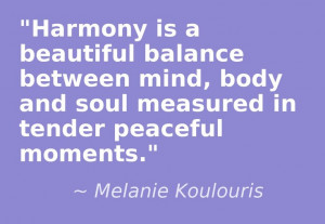 harmony is a beautiful balance between mind body and soul measured in ...
