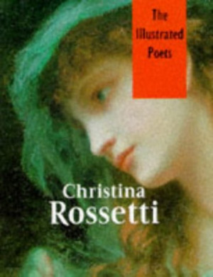 Christina Rossetti (The Illustrated Poets)