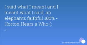 ... Back > Gallery For > Horton Hears A Who Quotes An Elephant Is Faithful