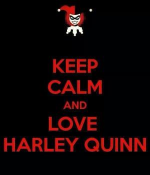 Keep calm and love Harley Quinn: Harleen Frances, Frances Quinzel ...