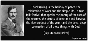 Thanksgiving is the holiday of peace, the celebration of work and the ...