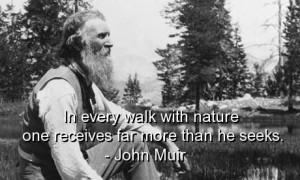 John muir, quotes, sayings, walk, nature, wisdom