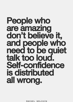 People who need to be quiet talk too loud Lol More