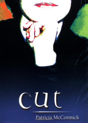 Cut. by Patricia McCormick