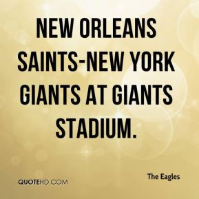 The Eagles - New Orleans Saints-New York Giants at Giants Stadium.