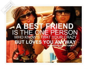 Funny Quotes About Best Friends Being Crazy a best friend is the one