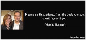 More Marsha Norman Quotes