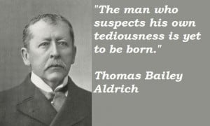 Thomas bailey aldrich famous quotes 5