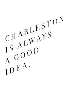 ... charleston quotes, place, south carolina quotes, charleston sc quotes