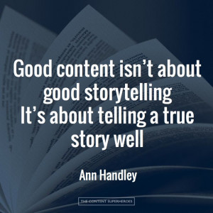 Good content isn't about good storytelling. It's about telling a ...