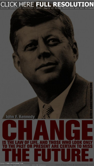 Inspirational Quotes- Change The Future Quote By Kennedy And The ...