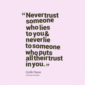Quotes Picture: never trust someone who lies to you