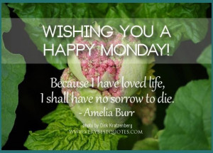 Happy monday quotes love life quotes good morning monday quotes