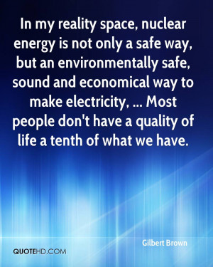 In my reality space, nuclear energy is not only a safe way, but an ...