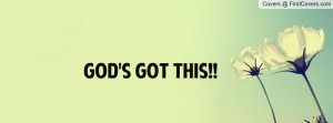 God's Got This Profile Facebook Covers