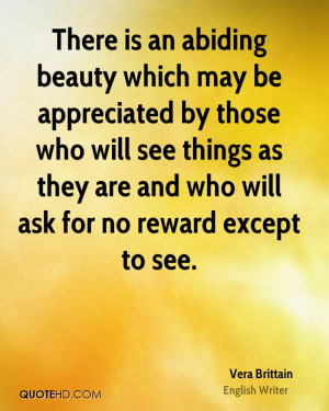 There is an abiding beauty which may be appreciated by those who will ...
