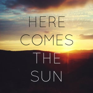 life-quotes-here-comes-the-sun.jpg