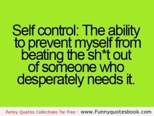 Self control is the hardest thing to do - Funny quotes and images