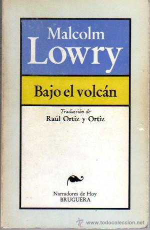 Malcolm LOWRY Bajo el volc n Barcelona 1981 Libros de lance