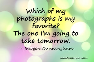 Imogen Cunningham Photography Quote by Dakota Visions Photography LLC