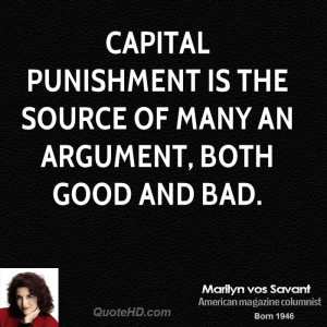 Capital punishment is the source of many an argument, both good and ...